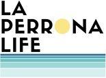 La Perrona Life